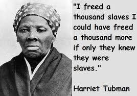 Harriet Tubman if only they knew