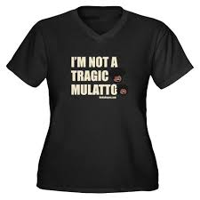 not tragic mulatto tee shirt