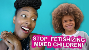 stop fetishizing mixed children